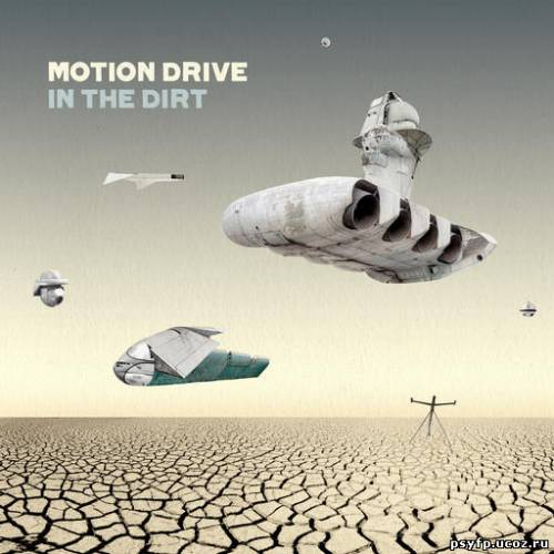 Motion Drive - In The Dirt -2010-