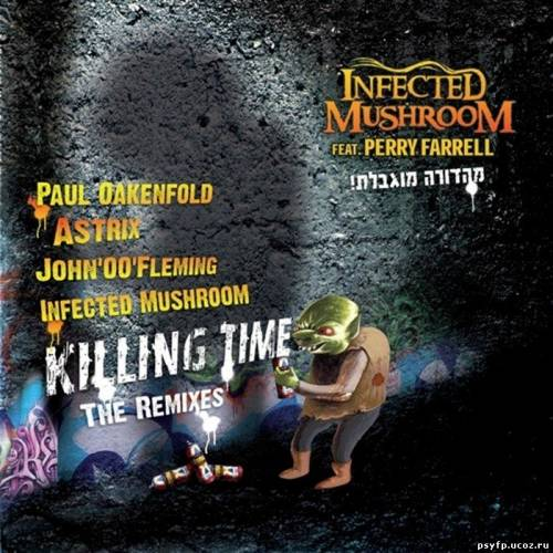 Infected Mushroom feat. Perry Farrell - Killing Time The Remixes 2010