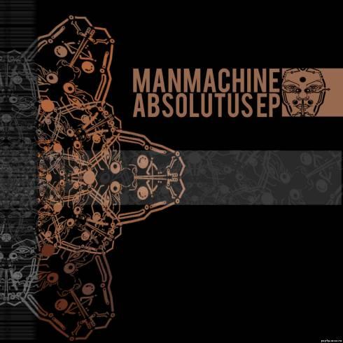 ManMachine - Absolutus EP (2010)