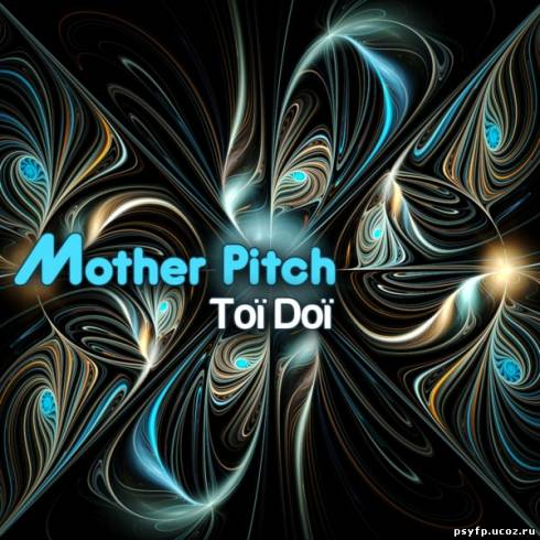 Toi Doi - Mother Pitch EP (2011)