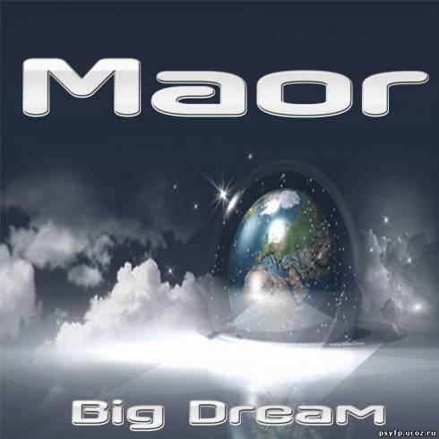 Maor - Big Dream EP (2011)
