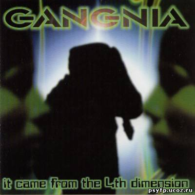 Gangnia - It Came From The 4th Dimension