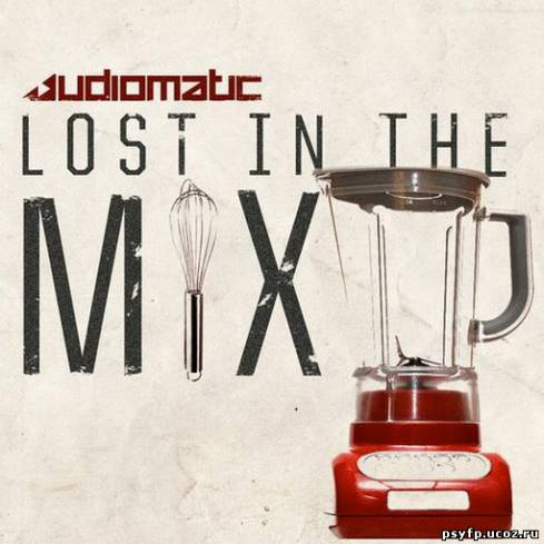 Audiomatic - Lost In The Mix EP (2012)