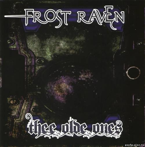 Frost Raven - Thee Olde Ones (2010)