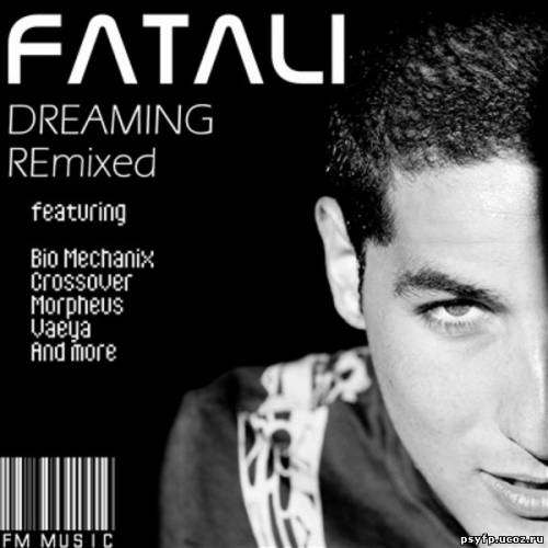Fatali - Dreaming Remixed (2010)