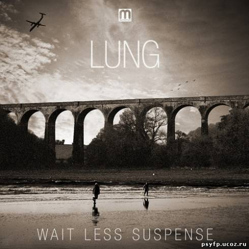 Lung - Wait Less Suspence (2013)