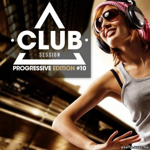 VA - Club Session Progressive Edition Vol.10 (2013)
